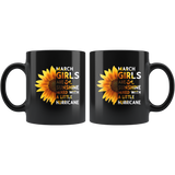 Sunflower March girls are sunshine mixed with a little Hurricane Birthday gift, born in March, black coffee mug