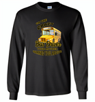 I'm the crazy bus driver your mother warned you about - Gildan Long Sleeve T-Shirt
