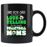 And God Said Let There Be Loud Yelling So He Made Volleyball Moms Black Coffee Mug