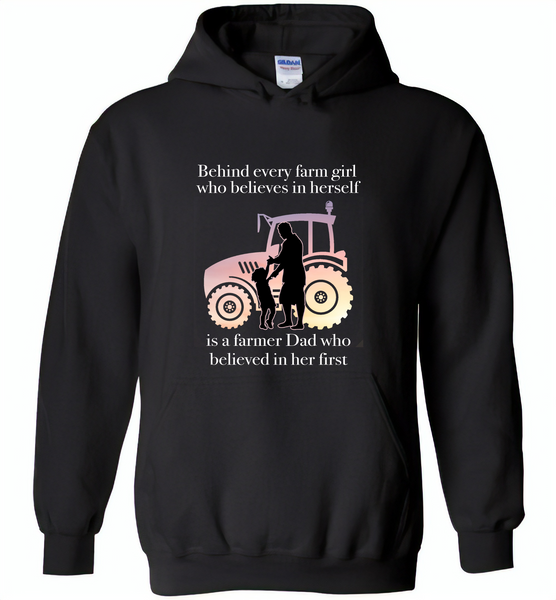 Behind every farm girl who believes in herself is a farmer dad who believed in her first - Gildan Heavy Blend Hoodie