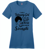I Am A February Girl I Can Do All Things Through Christ Who Gives Me Strength - Distric Made Ladies Perfect Weigh Tee
