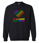 We the people mean everyone lgbt gay pride - Gildan Crewneck Sweatshirt
