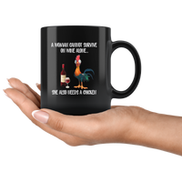 A Woman cannot survive on wine alone she also needs a chicken black coffee mug