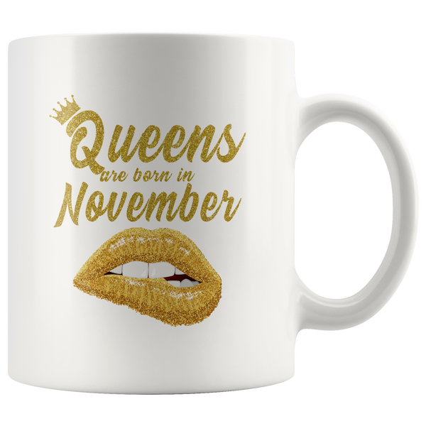 Queens are born in November, lip, birthday white gift coffee mug
