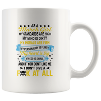 As A March Girl My Standards Are High Mind Dirty You Don't Like Me I Don't Give Fuck At All Birthday White Coffee Mug