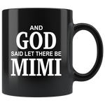 And God said let there be mimi, mother's day black gift coffee mug