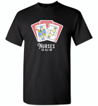 Nurse Go All In RN Play Cards Funny Tee - Gildan Short Sleeve T-Shirt