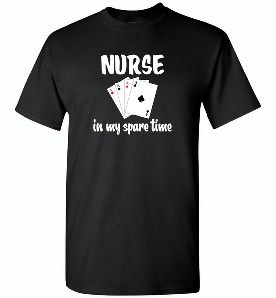 Nurse plays card in my spare time - Gildan Short Sleeve T-Shirt