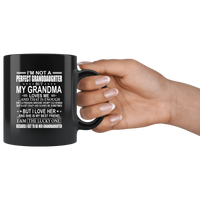 I Not Perfect Granddaughter Grandma Loves Me I Love Her She Is My Best Friend Mothers Day Gift Black Coffee Mug