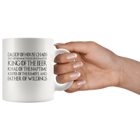 Daddy Of House Chaos King Of The Beer Khal Of The Nap Time Father Of Wildlings Fathers Day Gift White Coffee Mug