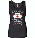 Feeling Cute Might Play Cards Later IDK Nurse - Womens Jersey Tank