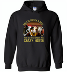 Girls be like i'm a doll yeah so was chucky you crazy heifer cows - Gildan Heavy Blend Hoodie