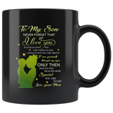 To My Son Never Forget That I Love You Gift From Mom Black Coffee Mug