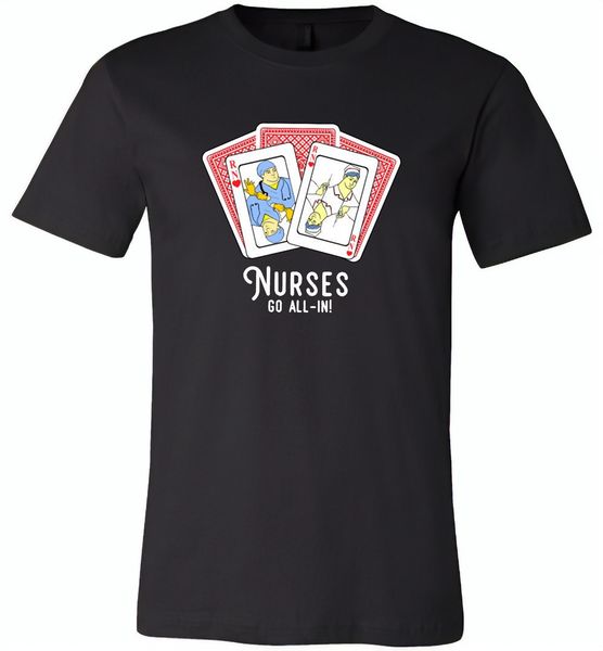 Nurse Go All In RN Play Cards Funny Tee - Canvas Unisex USA Shirt