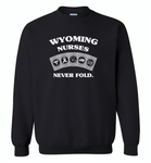 Wyoming Nurses Never Fold Play Cards - Gildan Crewneck Sweatshirt