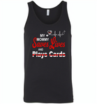 My Mommy Save Lives And Play Cards American Nurse Life - Canvas Unisex Tank