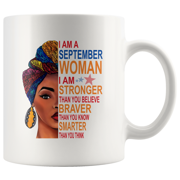 September woman I am Stronger, braver, smarter than you think, birthday gift white coffee mugs