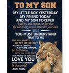Personalized To My Son Little Boy Friend Proud Of You Love Gift From Mom Lion Fleece Blanket