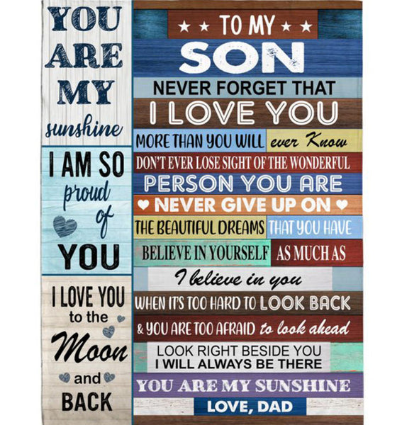 Personalized To My Son Never Forget That I Love You Never Give Up Believe In Yourself Gift From Dad Fleece Blanket