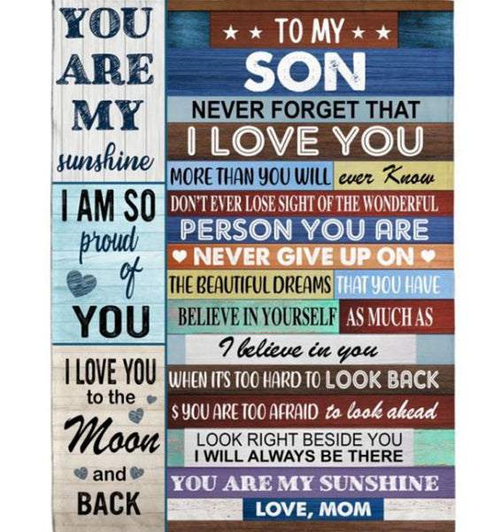 Personalized To My Son Never Forget That I Love You Never Give Up Believe In Yourself Gift From Mom Fleece Blanket