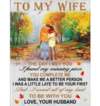 Personalized To My Wife Day Met You I Found Missing Piece All My Last Be With You Gift From Husband Fleece Blanket