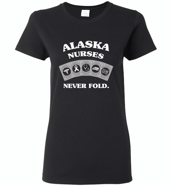 Alaska Nurses Never Fold Play Cards - Gildan Ladies Short Sleeve