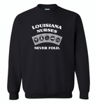 Louisiana Nurses Never Fold Play Cards - Gildan Crewneck Sweatshirt