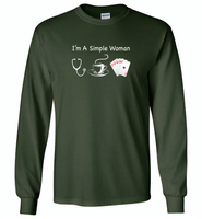 I'm A Simple Woman Who Loves Nurse Coffee and Play Cards - Gildan Long Sleeve T-Shirt