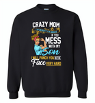 Crazy mom i'm beauty grace if you mess with my son i punch in face hard tee shirt - Gildan Crewneck Sweatshirt