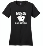 Nurse plays card in my spare time - Distric Made Ladies Perfect Weigh Tee
