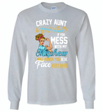 Crazy aunt i'm beauty grace if you mess with my nephew i punch in face hard - Gildan Long Sleeve T-Shirt