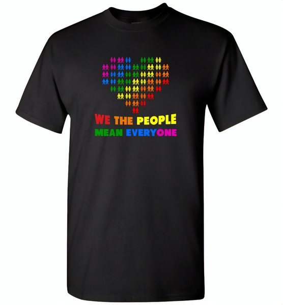We the people mean everyone lgbt gay pride - Gildan Short Sleeve T-Shirt