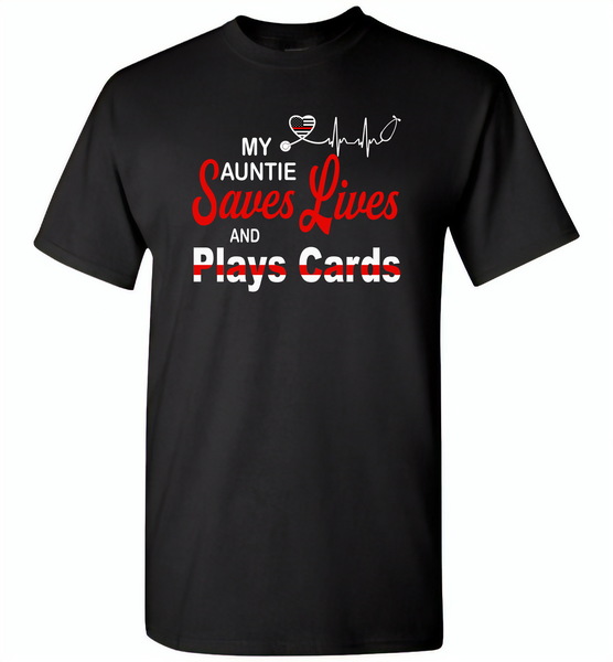 My Auntie Save Lives And Play Cards American Nurse Life - Gildan Short Sleeve T-Shirt