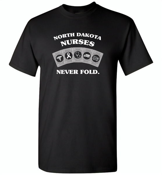 North Dakota Nurses Never Fold Play Cards - Gildan Short Sleeve T-Shirt