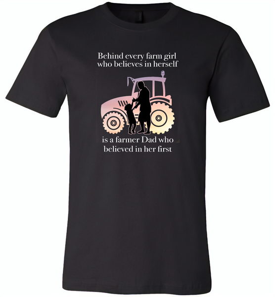 Behind every farm girl who believes in herself is a farmer dad who believed in her first - Canvas Unisex USA Shirt