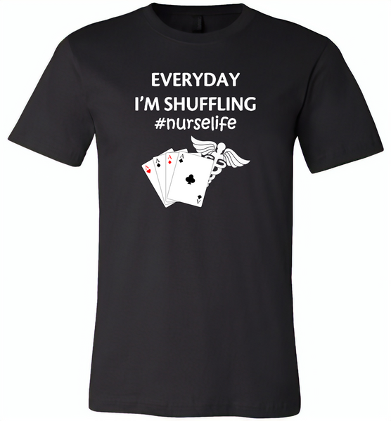 Everyday I'm Shuffling Nurse Life Play Card - Canvas Unisex USA Shirt
