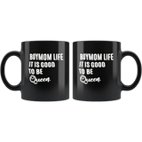 Boymom life it is good to be Queen black gift coffee mug