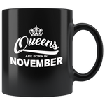 Queens are born in November birthday black gift coffee mug