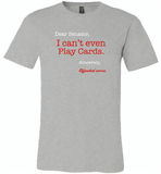 Dear Senator I Can't Even Play Cards Sincerely Offended Nurse - Canvas Unisex USA Shirt