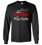 My Auntie Save Lives And Play Cards American Nurse Life - Gildan Long Sleeve T-Shirt