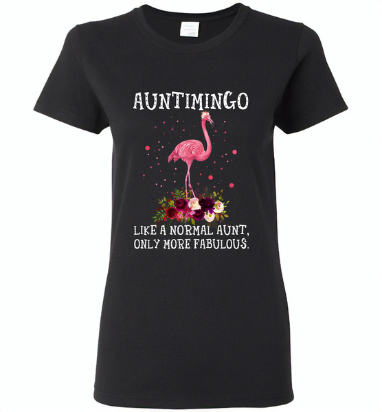 Auntimingo like normal aunt but more fabulous flamingo version - Gildan Ladies Short Sleeve