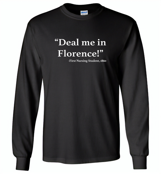 Deal me in florence the first nursing student in 1860 - Gildan Long Sleeve T-Shirt