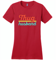 Thug Husband Vintage Classic - Distric Made Ladies Perfect Weigh Tee