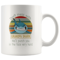Don't mess with grandpa shark, punch you in your face vintage funny white gift coffee mug