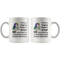 Unicorn having a vagina doen't stop me from believing that my balls are bigger than yours white coffee mug