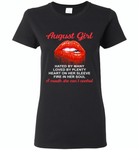 August Girl, Hated By Many Loved By Plenty Heart On Her Sleeve Fire In Her Soul A Mouth She Can't Control - Gildan Ladies Short Sleeve