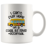 I Can't Stay Home I'm A School Bus Driver #Essential White Coffee Mug