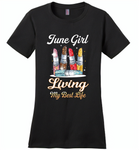 June girl living my best life lipstick birthday - Distric Made Ladies Perfect Weigh Tee