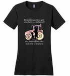 Behind every farm girl who believes in herself is a farmer dad who believed in her first - Distric Made Ladies Perfect Weigh Tee