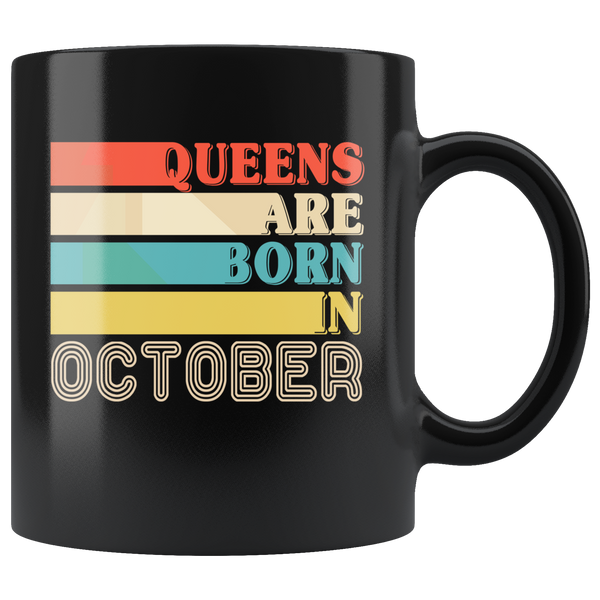 Queens are born in October vintage, birthday black gift coffee mug